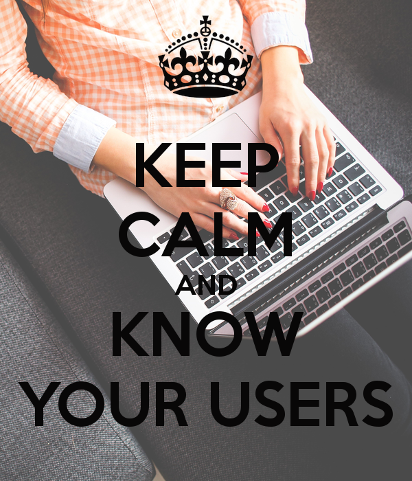 keep-calm-and-know-your-users-3